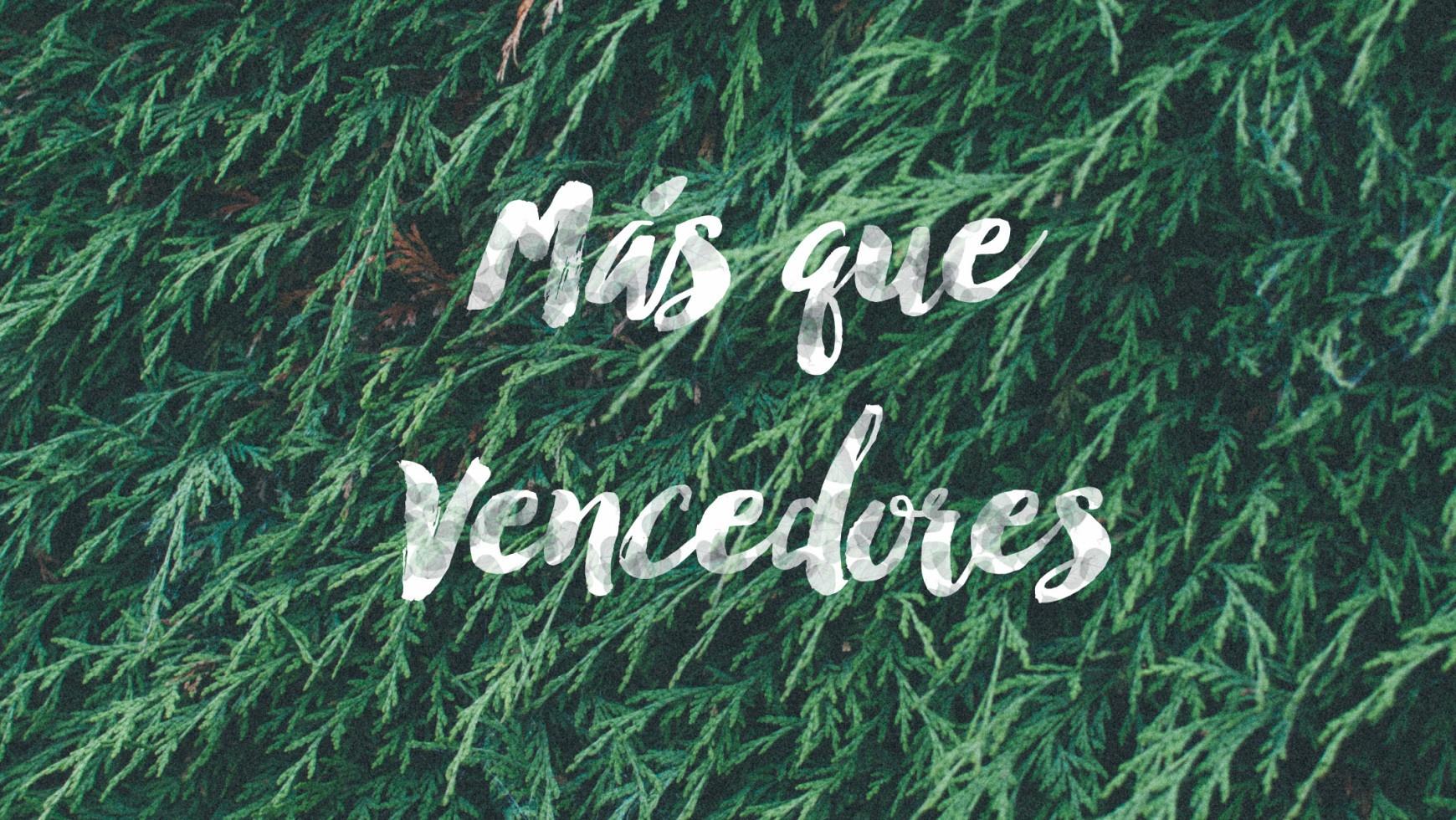Predicacion: Mas que vencedores (06/09/2015)