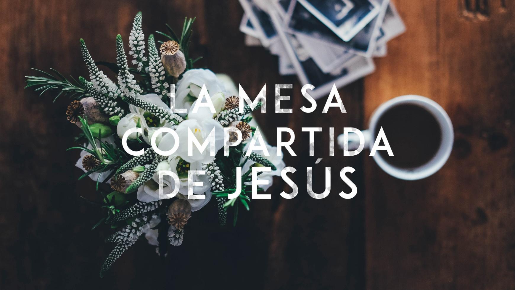 La mesa compartida de Jesús