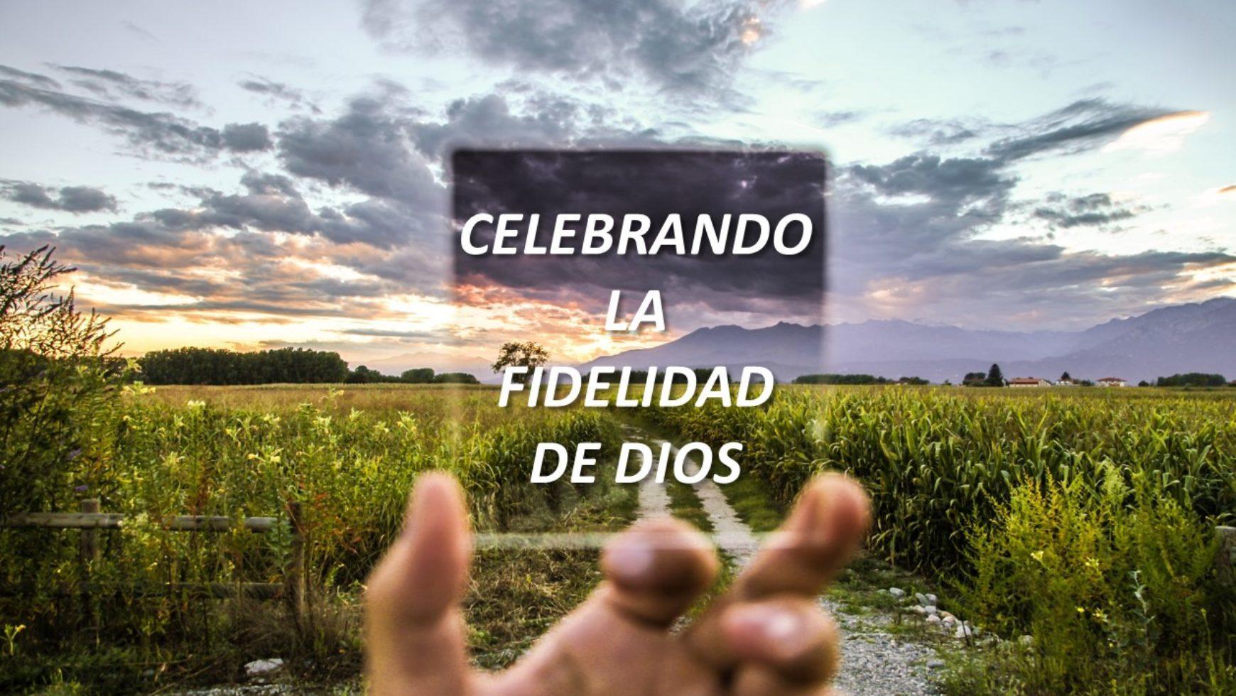Celebrando La Fidelidad De Dios